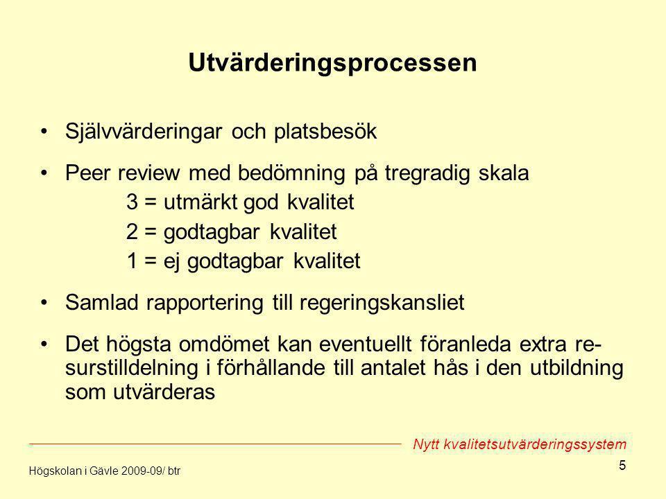 5 Utvärderingsprocessen Självvärderingar och platsbesök Peer review med bedömning på tregradig skala 3 = utmärkt god kvalitet 2 = godtagbar kvalitet 1