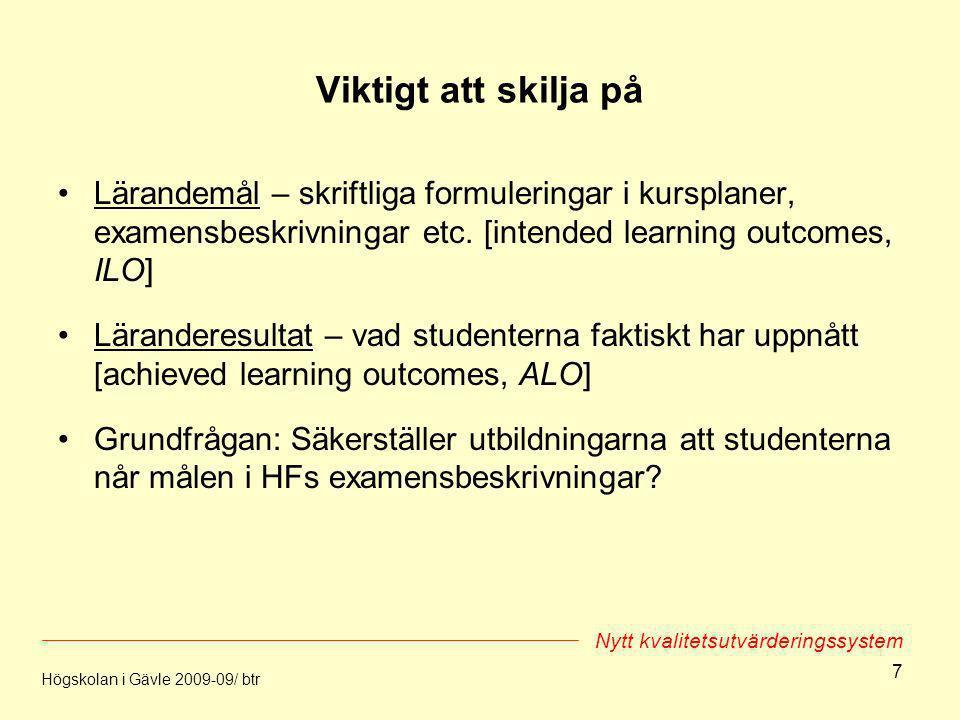 7 Viktigt att skilja på Lärandemål – skriftliga formuleringar i kursplaner, examensbeskrivningar etc. [intended learning outcomes, ILO] Läranderesulta