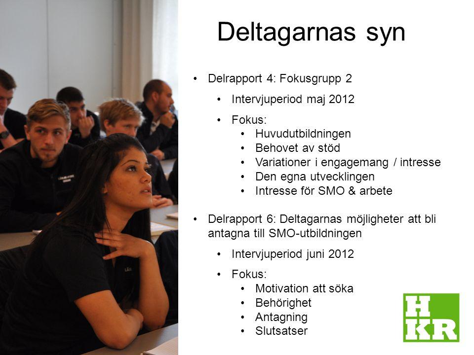 Deltagarnas syn 3 Delrapport 4: Fokusgrupp 2 Intervjuperiod maj 2012 Fokus: Huvudutbildningen Behovet av stöd Variationer i engagemang / intresse Den