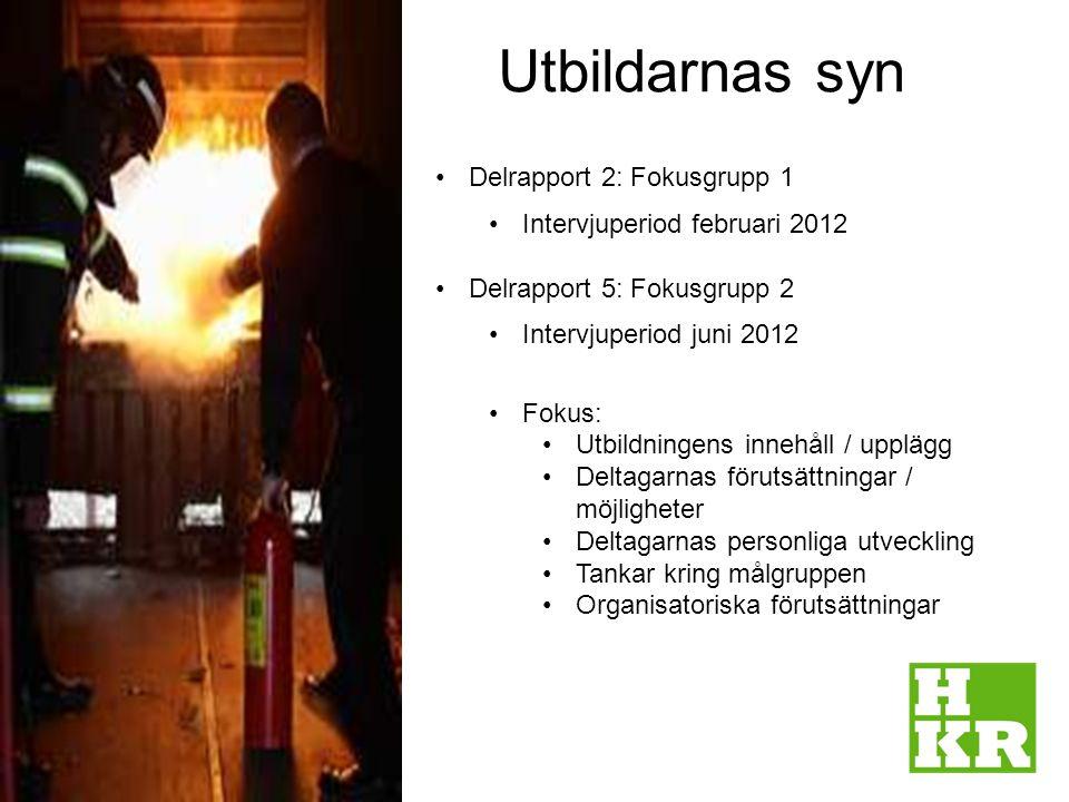 Utbildarnas syn 5 Delrapport 2: Fokusgrupp 1 Intervjuperiod februari 2012 Delrapport 5: Fokusgrupp 2 Intervjuperiod juni 2012 Fokus: Utbildningens inn