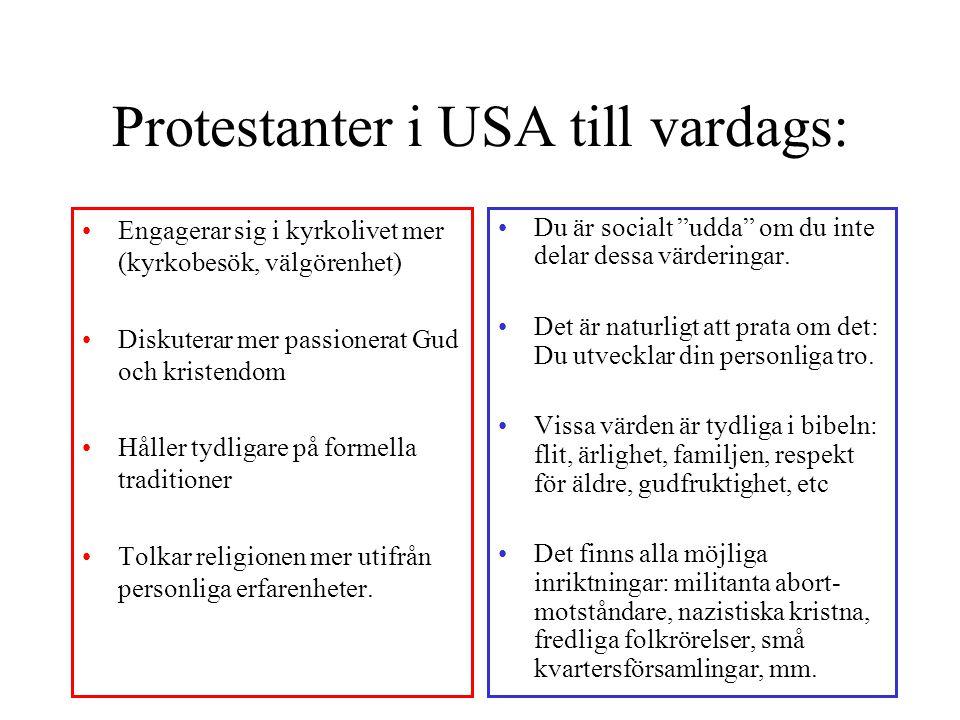 Protestanter i USA till vardags: Engagerar sig i kyrkolivet mer (kyrkobesök, välgörenhet) Diskuterar mer passionerat Gud och kristendom Håller tydliga