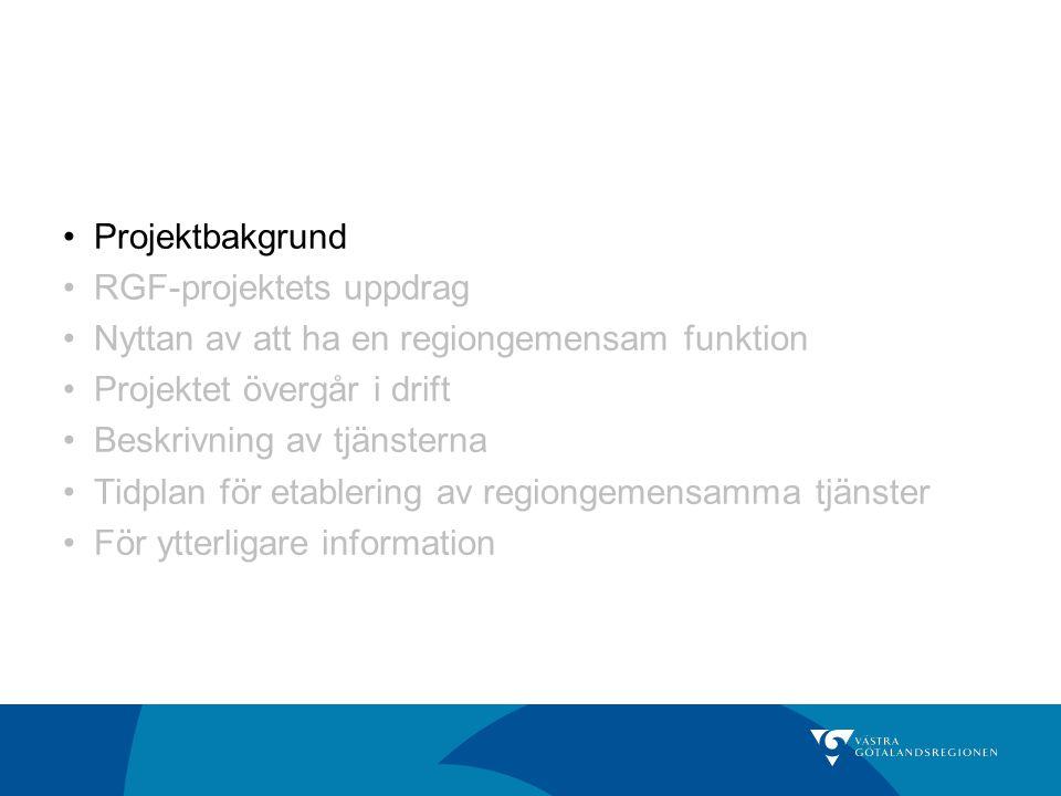Patientdatalagen 2008 Regionsstyrelsens beslut 2009 Projekt: Regiongemensam funktion (RGF) avseende Behörighet, Spärr och Logg Projektbakgrund