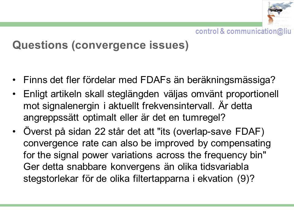 control & communication@liu Questions (convergence issues) Finns det fler fördelar med FDAFs än beräkningsmässiga.