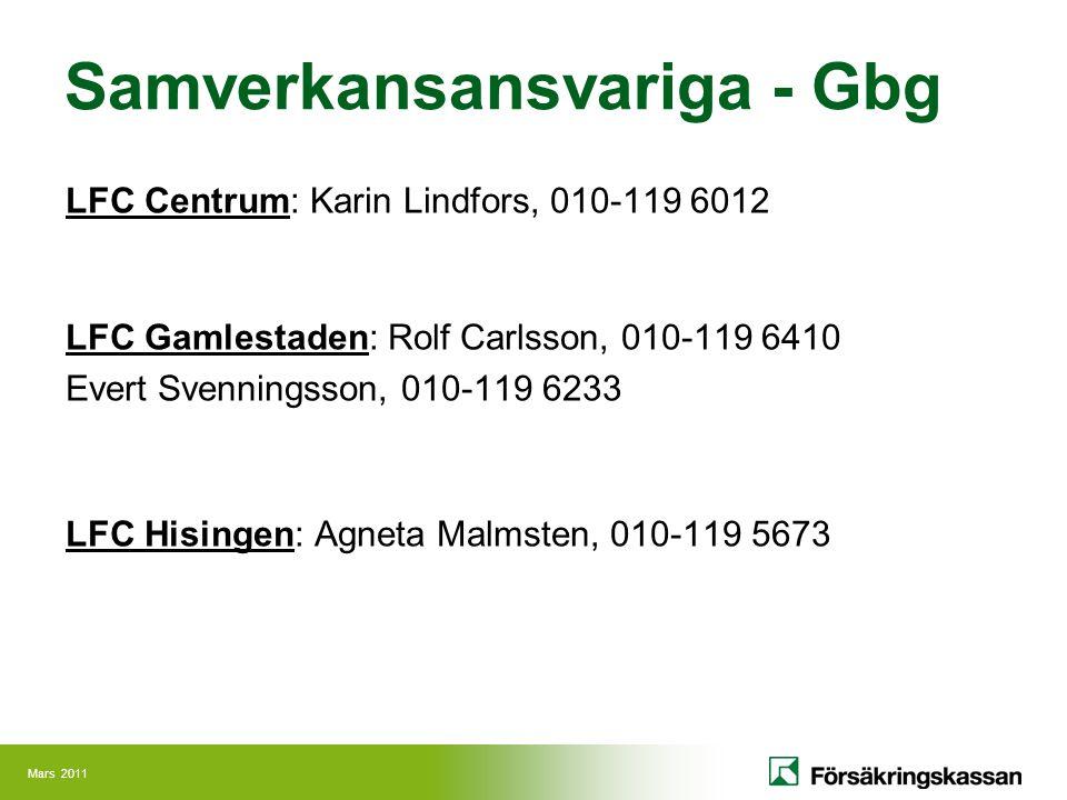 Mars 2011 Samverkansansvariga - Gbg LFC Centrum: Karin Lindfors, 010-119 6012 LFC Gamlestaden: Rolf Carlsson, 010-119 6410 Evert Svenningsson, 010-119