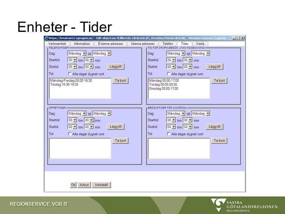 REGIONSERVICE, VGR IT Enheter - Tider