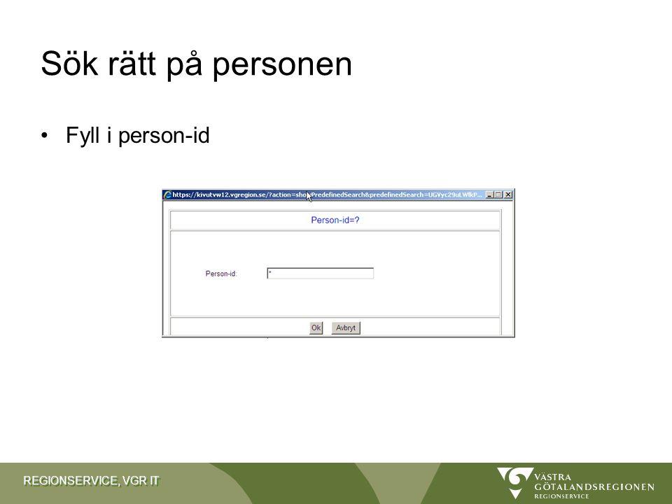 REGIONSERVICE, VGR IT Sök rätt på personen Fyll i person-id