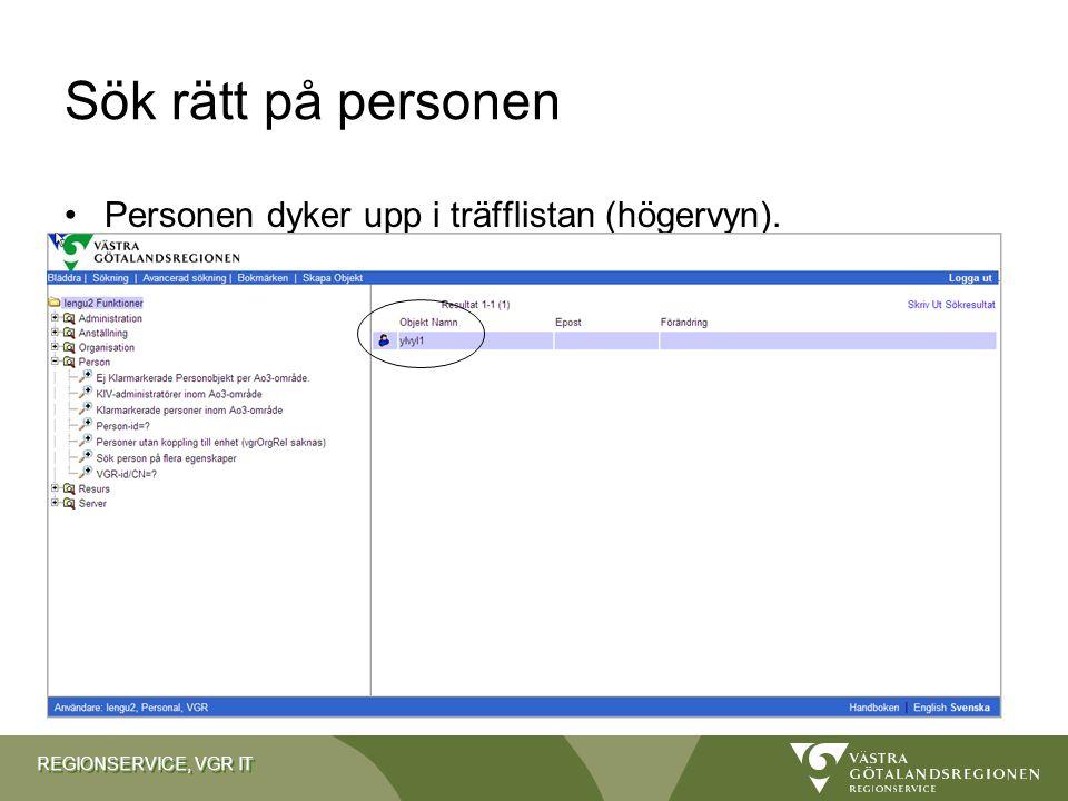 REGIONSERVICE, VGR IT Sök rätt på personen Personen dyker upp i träfflistan (högervyn).