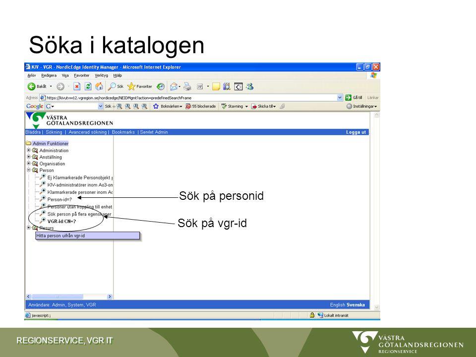REGIONSERVICE, VGR IT Söka i katalogen Sök på vgr-id Sök på personid