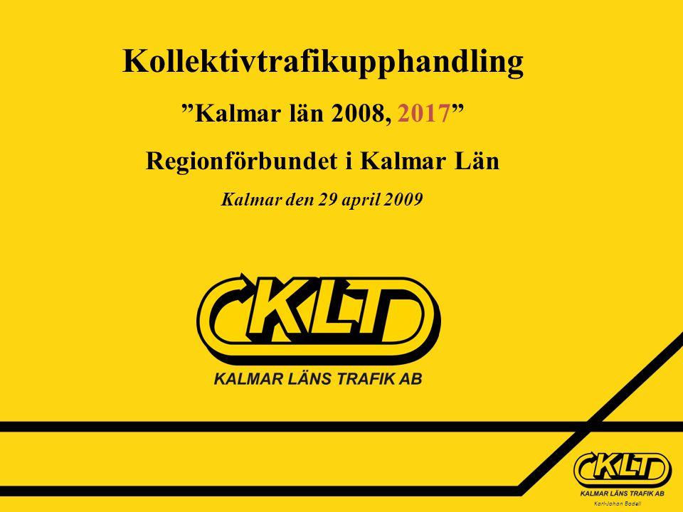 Karl-Johan Bodell Kollektivtrafikupphandling Kalmar län 2008, 2017 Regionförbundet i Kalmar Län Kalmar den 29 april 2009