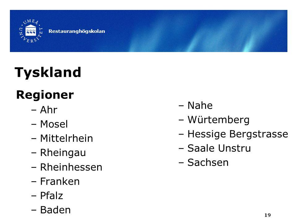 Tyskland Regioner –Ahr –Mosel –Mittelrhein –Rheingau –Rheinhessen –Franken –Pfalz –Baden Restauranghögskolan 19 –Nahe –Würtemberg –Hessige Bergstrasse