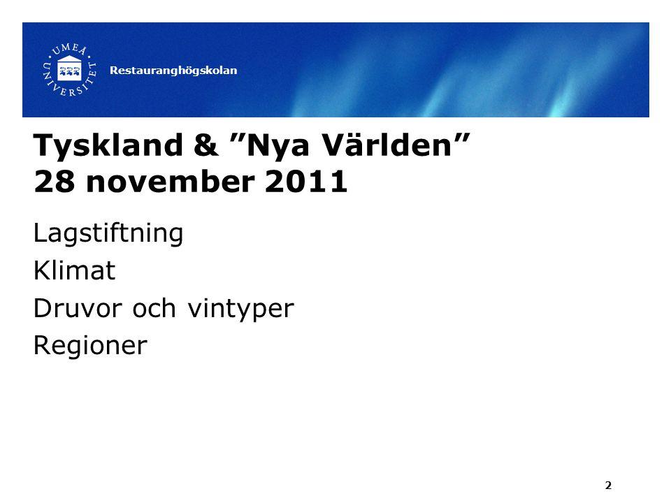 """Tyskland & """"Nya Världen"""" 28 november 2011 Lagstiftning Klimat Druvor och vintyper Regioner Restauranghögskolan 2"""