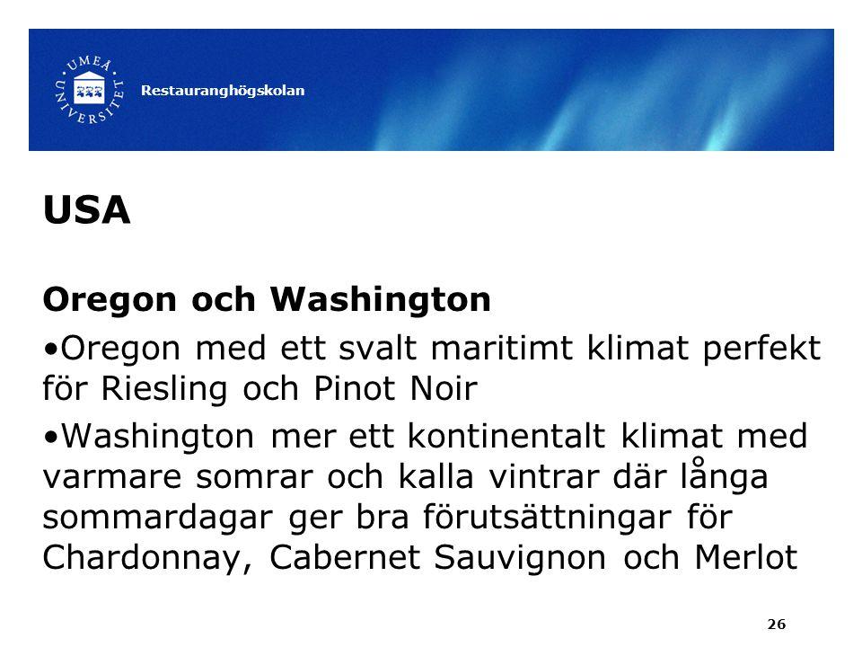 USA Oregon och Washington Oregon med ett svalt maritimt klimat perfekt för Riesling och Pinot Noir Washington mer ett kontinentalt klimat med varmare