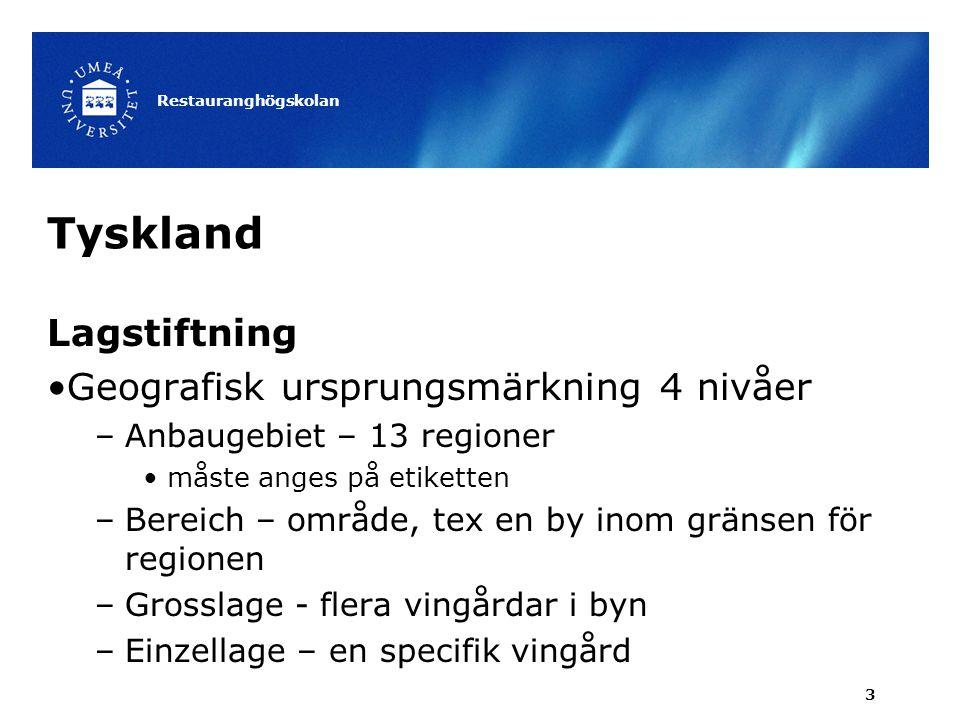 Tyskland Lagstiftning Geografisk ursprungsmärkning 4 nivåer –Anbaugebiet – 13 regioner måste anges på etiketten –Bereich – område, tex en by inom grän