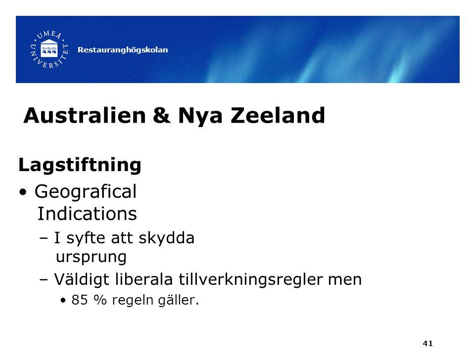 Australien & Nya Zeeland Lagstiftning Geografical Indications – I syfte att skydda ursprung – Väldigt liberala tillverkningsregler men 85 % regeln gäl