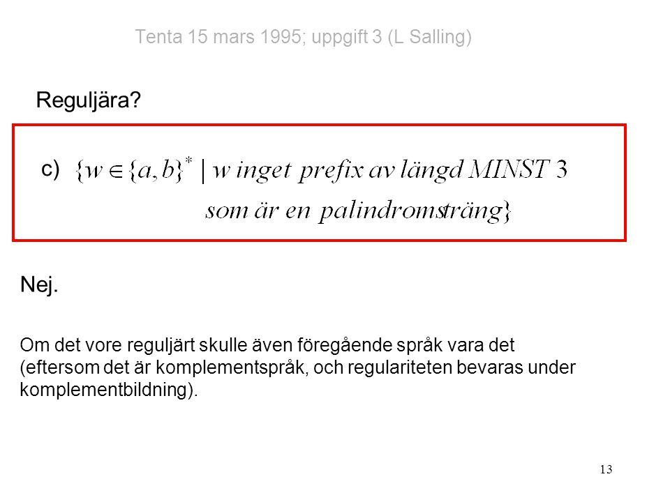 13 Tenta 15 mars 1995; uppgift 3 (L Salling) Reguljära.