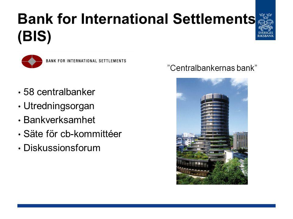 """Bank for International Settlements (BIS) 58 centralbanker Utredningsorgan Bankverksamhet Säte för cb-kommittéer Diskussionsforum """"Centralbankernas ban"""