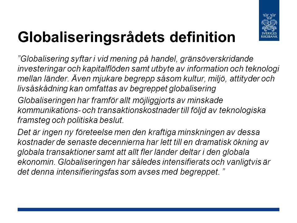 """Globaliseringsrådets definition """"Globalisering syftar i vid mening på handel, gränsöverskridande investeringar och kapitalflöden samt utbyte av inform"""