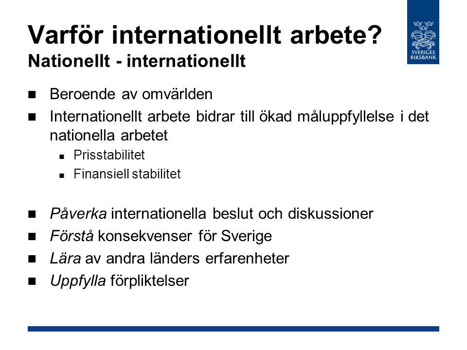 Varför internationellt arbete? Nationellt - internationellt Beroende av omvärlden Internationellt arbete bidrar till ökad måluppfyllelse i det natione
