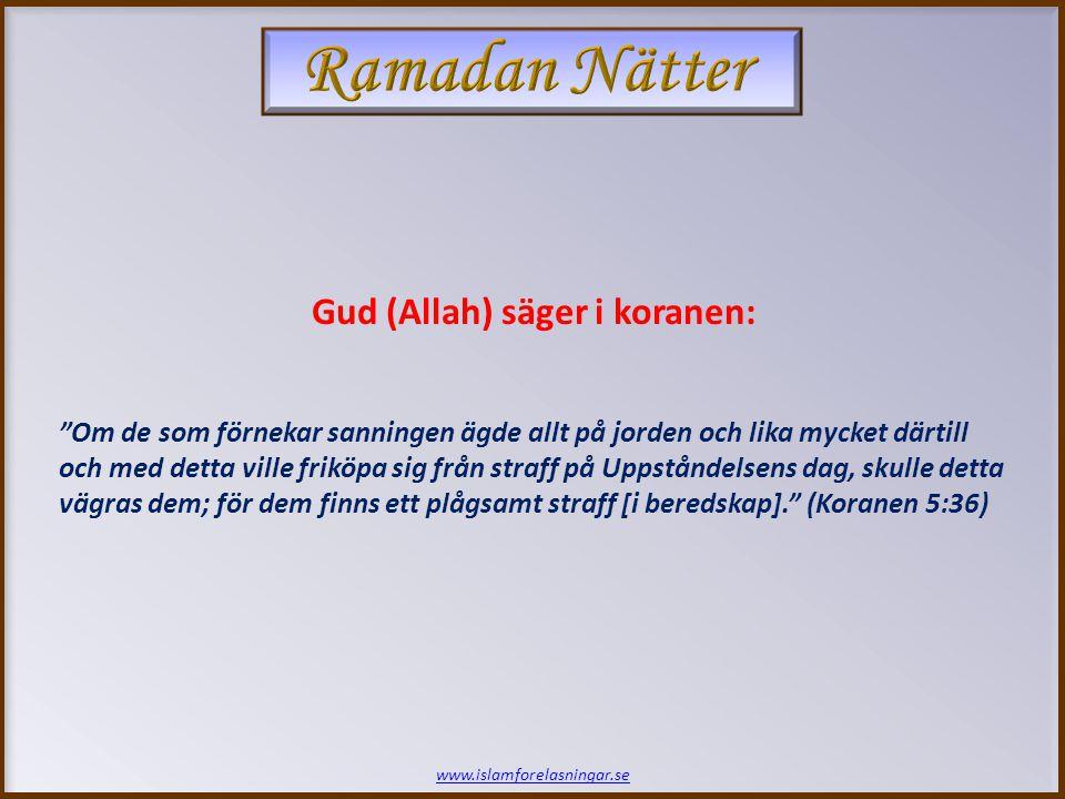 www.islamforelasningar.se Al – Nu'maan ibn Bashir (ra) har rapporterat att profeten Muhammad (saws) sade att: Den person som kommer ha det minsta straffet bland Helvetets invånare på Uppståndelsens Dag kommer vara en man vars fotvalv kommer att placeras på pyrande glöd, vilket gör att hans hjärna kommer att koka såsom vatten kokar i ett Mirjal (Kopparkärl) eller i ett Qumqum (Smalhalsat kärl).' (Bukhari) Profeten (saws) om det minsta Straffet: