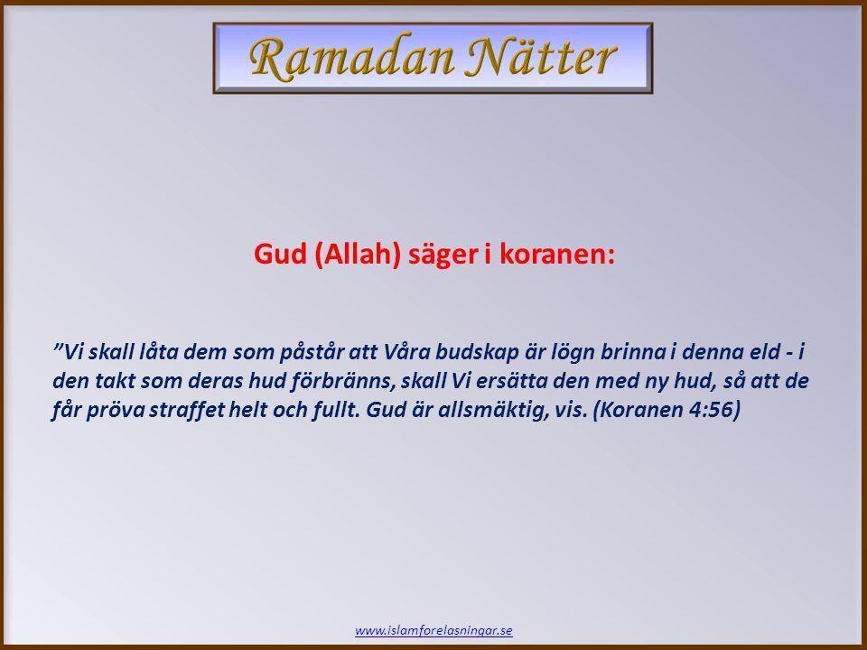 www.islamforelasningar.se Profeten (saws) om Al - Hameem: Abu Hurayrah (ra) rapporterade att profeten Muhammad (saws) sade: Al – Hameem kommer att hällas på deras huvuden och kommer att fräta igenom ända tills det når deras sidor och alla deras inälvor falla ut, ända tills de kommer ut ur hans fötter, och allt har frätts, då kommer han att återställas såsom han var. (At - Tirmidhi)