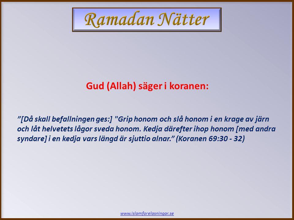 www.islamforelasningar.se De kommer att ropa till [helvetets väktare]: Du som härskar [över oss].