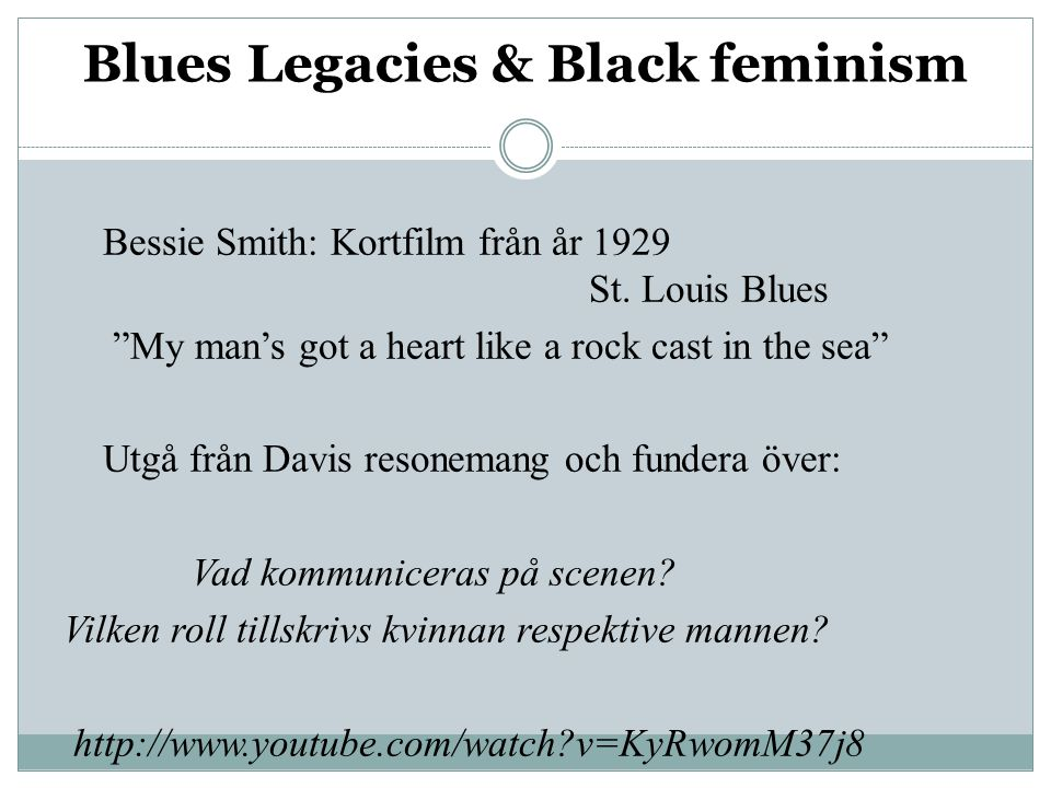 Blues Legacies & Black feminism Bessie Smith: Kortfilm från år 1929 St.