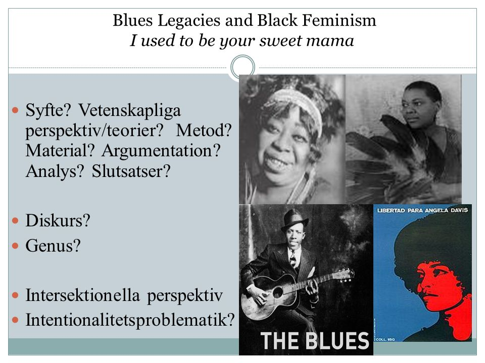 Blues Legacies and Black Feminism I used to be your sweet mama Syfte.