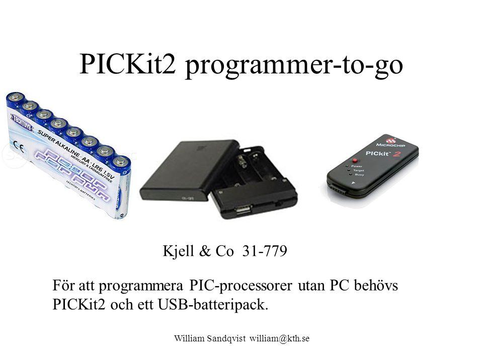 William Sandqvist william@kth.se PICKit2 programmer-to-go Kjell & Co 31-779 För att programmera PIC-processorer utan PC behövs PICKit2 och ett USB-bat