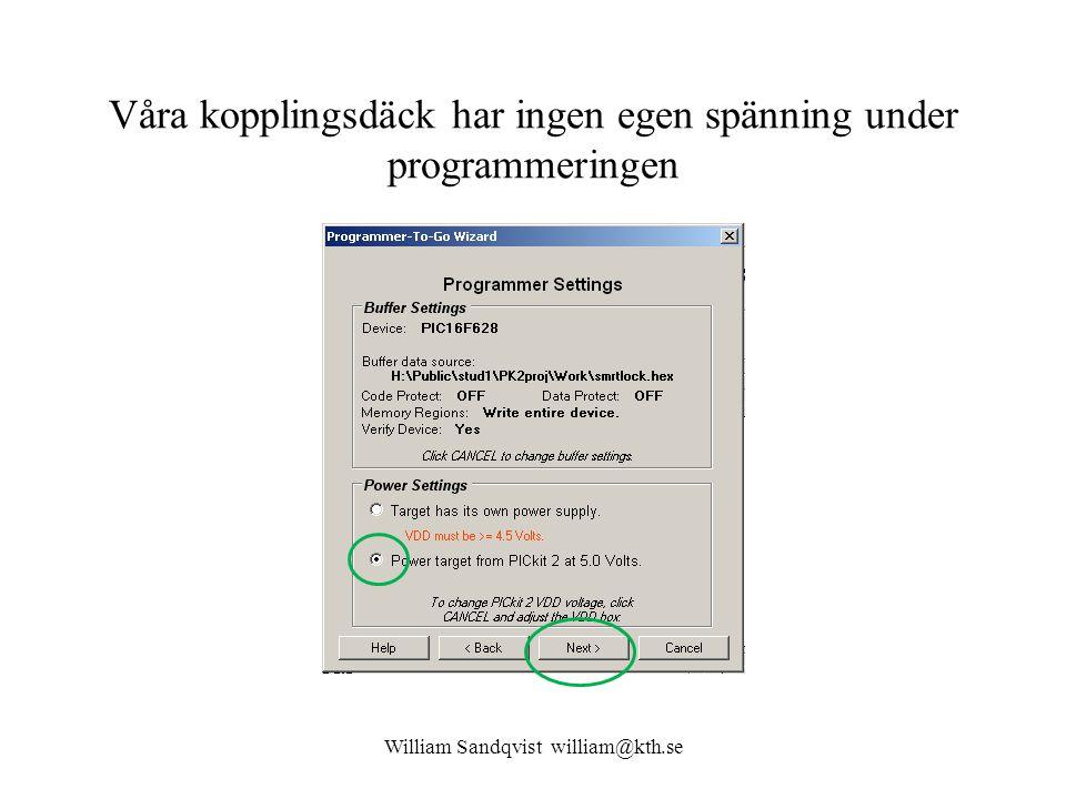 Våra kopplingsdäck har ingen egen spänning under programmeringen William Sandqvist william@kth.se