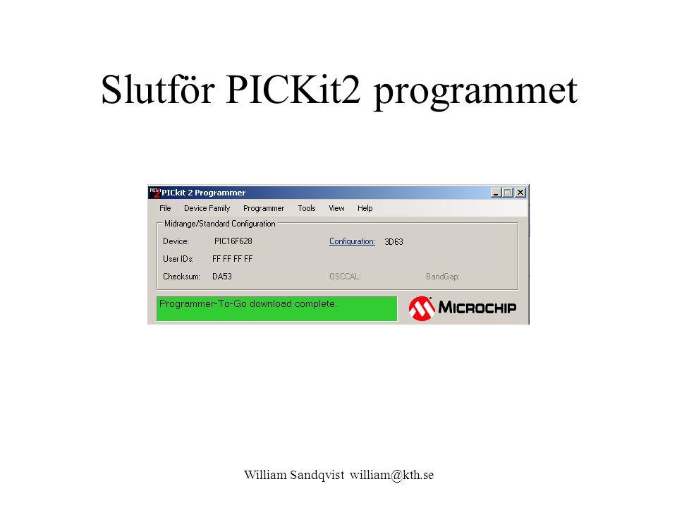 Slutför PICKit2 programmet William Sandqvist william@kth.se