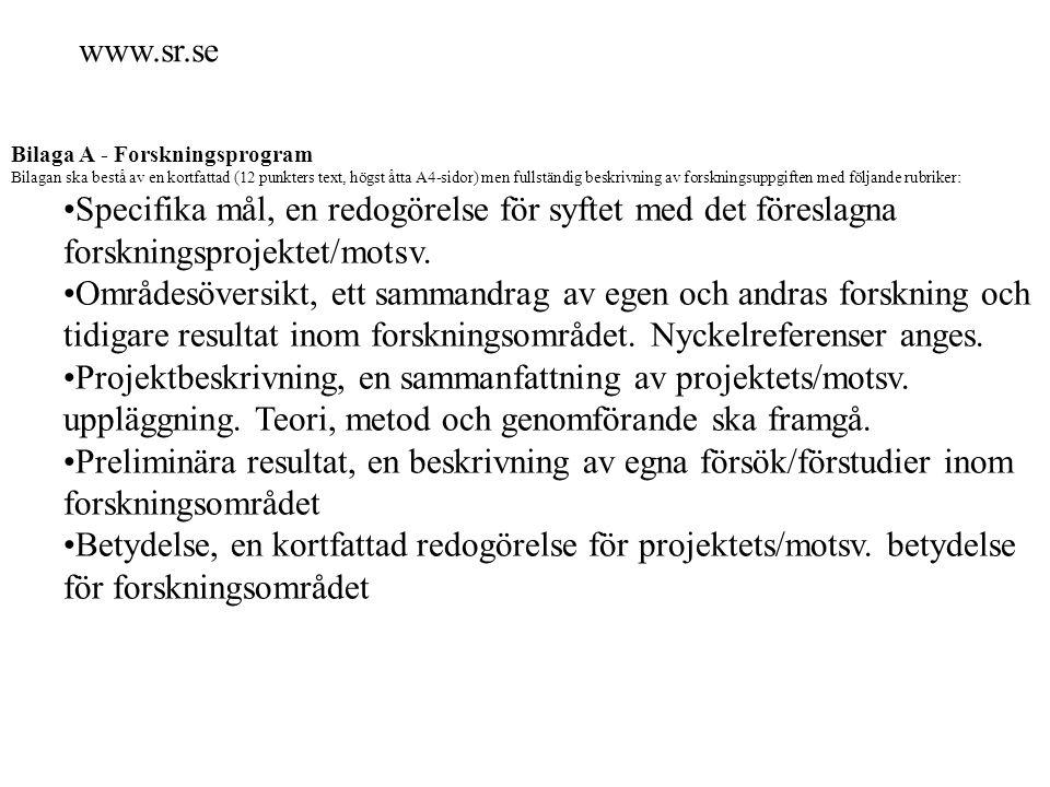 Bilaga A - Forskningsprogram Bilagan ska bestå av en kortfattad (12 punkters text, högst åtta A4-sidor) men fullständig beskrivning av forskningsuppgi