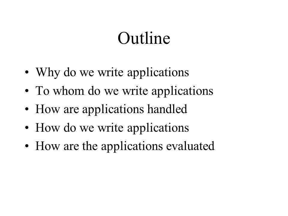 Why do we write applications.