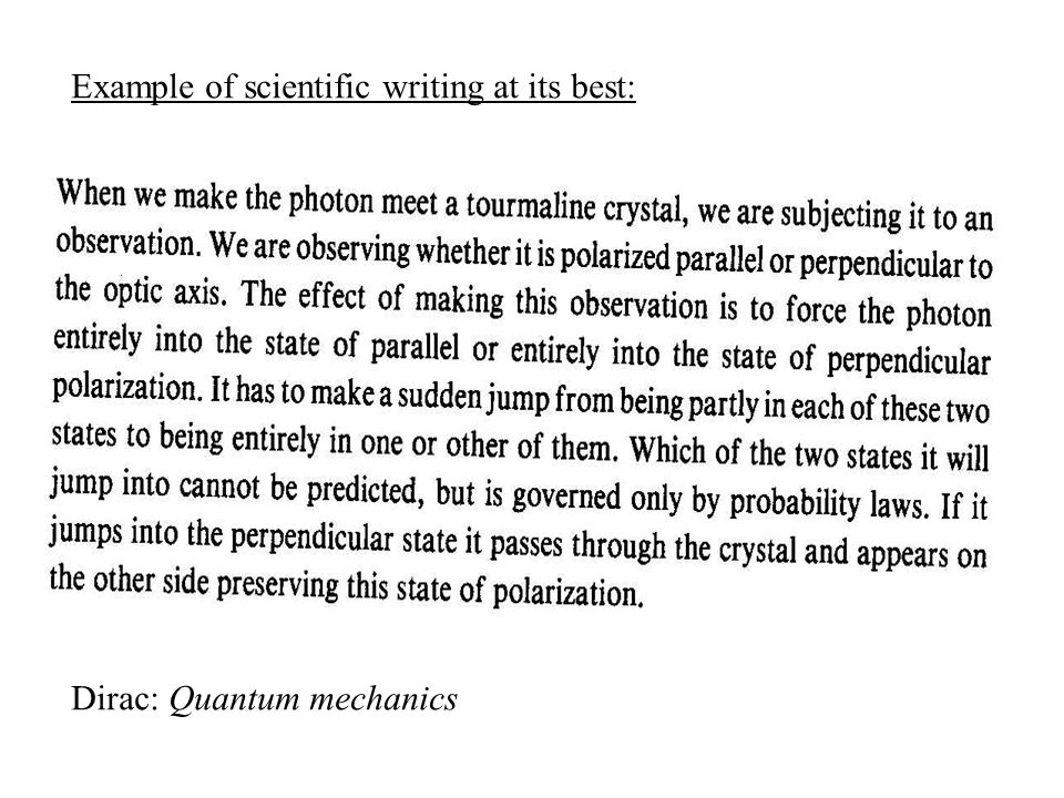 Dirac: Quantum mechanics Example of scientific writing at its best: