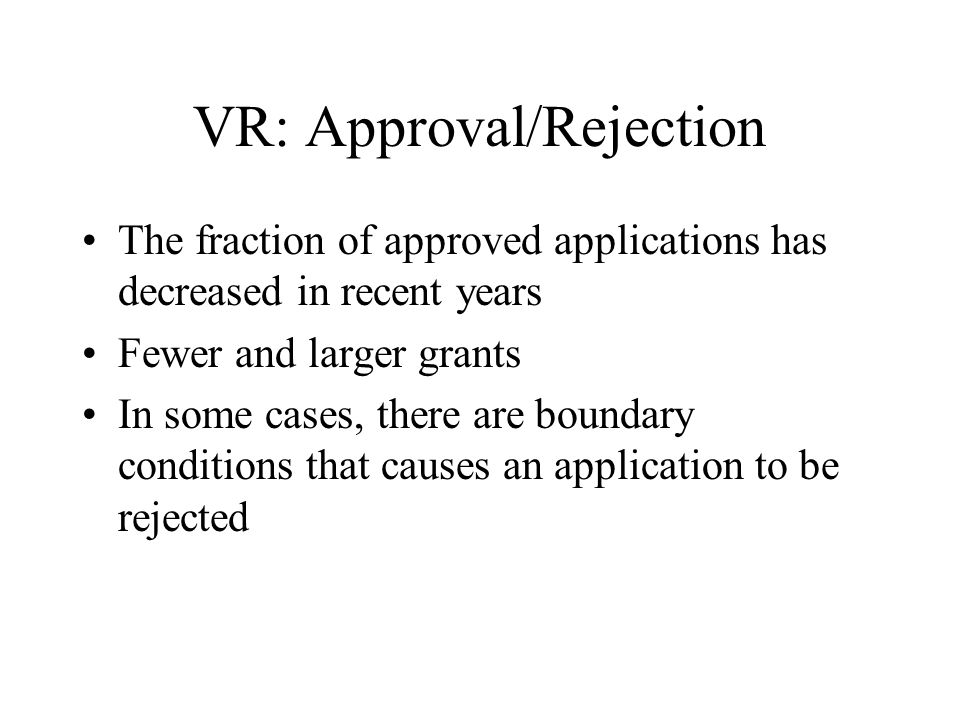 How it will be judged (by VR) The application undergoes a classification It is sent to one review panel (beredningsgrupp) The review panel consists of a chairperson appointed by VR and panel members appointed by VR after suggestion by the chairperson One panel member will be primary responsible for your application.
