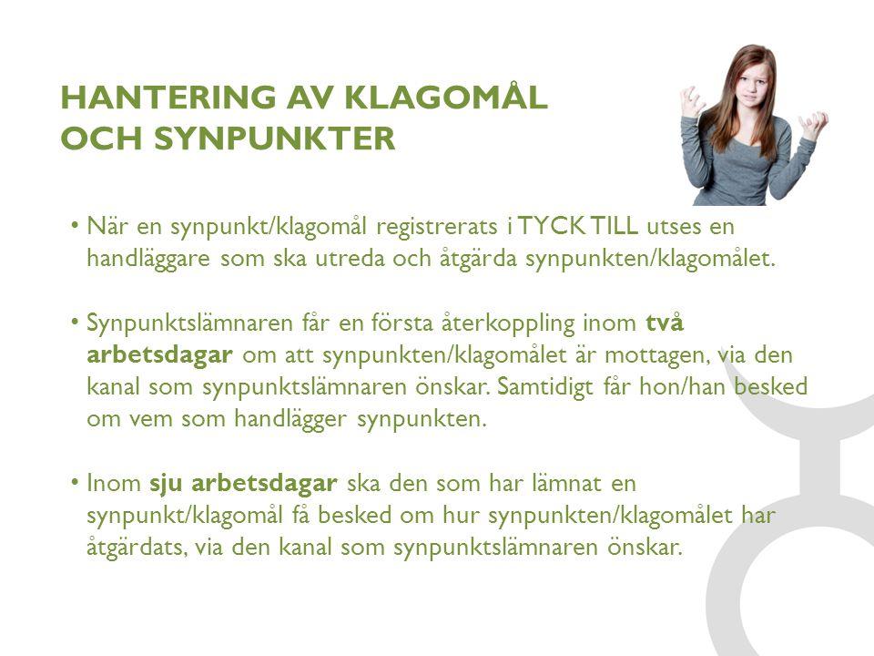 HANTERING AV KLAGOMÅL OCH SYNPUNKTER När en synpunkt/klagomål registrerats i TYCK TILL utses en handläggare som ska utreda och åtgärda synpunkten/klag