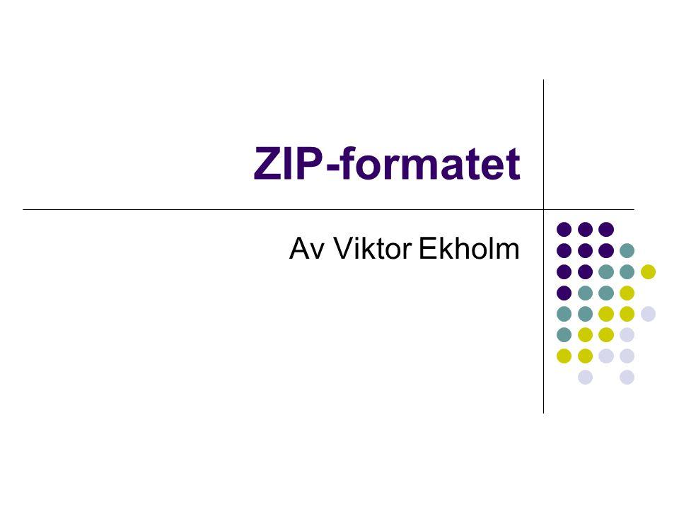 Komprimering I en ZIP-fil komprimeras varje enskild fil separat Om man bara vill läsa en fil från en ZIP-fil behöver inte hela ZIP-filen läsas Olika komprimeringsalgoritmer kan användas på olika filer Många små filer komprimerade med ZIP blir större än t.ex.