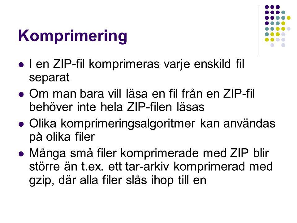 Komprimering I en ZIP-fil komprimeras varje enskild fil separat Om man bara vill läsa en fil från en ZIP-fil behöver inte hela ZIP-filen läsas Olika k