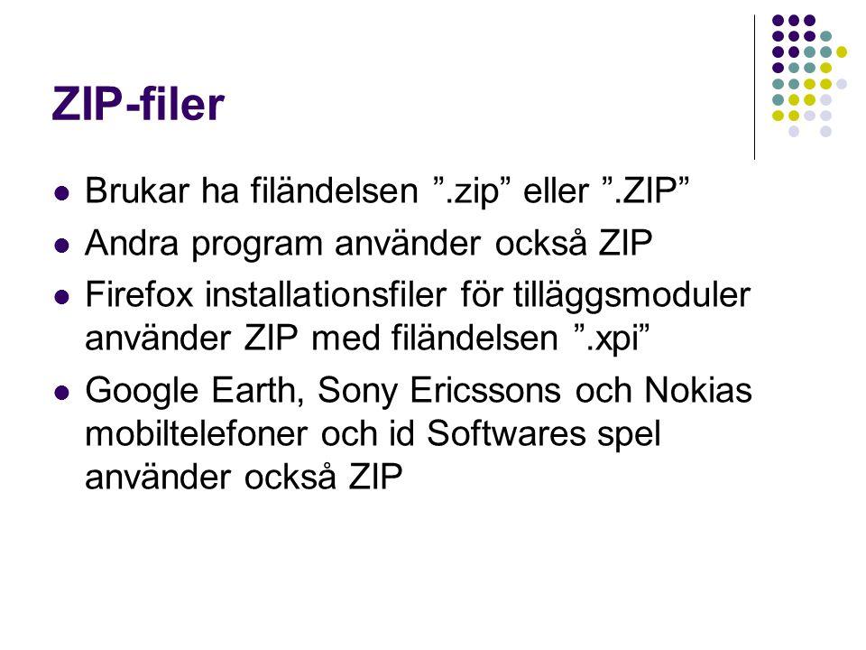 """ZIP-filer Brukar ha filändelsen """".zip"""" eller """".ZIP"""" Andra program använder också ZIP Firefox installationsfiler för tilläggsmoduler använder ZIP med f"""