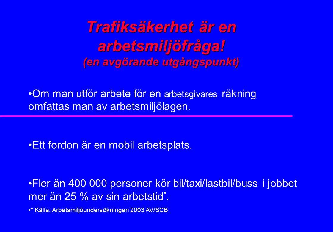 2 Arbetsmiljö-/ Trafiksäkerhetspolicy u 5 § AFS 2001:1 Det ska finnas en arbetsmiljöpolicy som beskriver hur arbetsförhållandena i arbetsgivarens verksamhet ska vara för att ohälsa och olycksfall i arbetet ska förebyggas och en tillfredsställande arbetsmiljö uppnås. Arbetsmiljöpolicyn ska omfatta trafiksäkerhet.