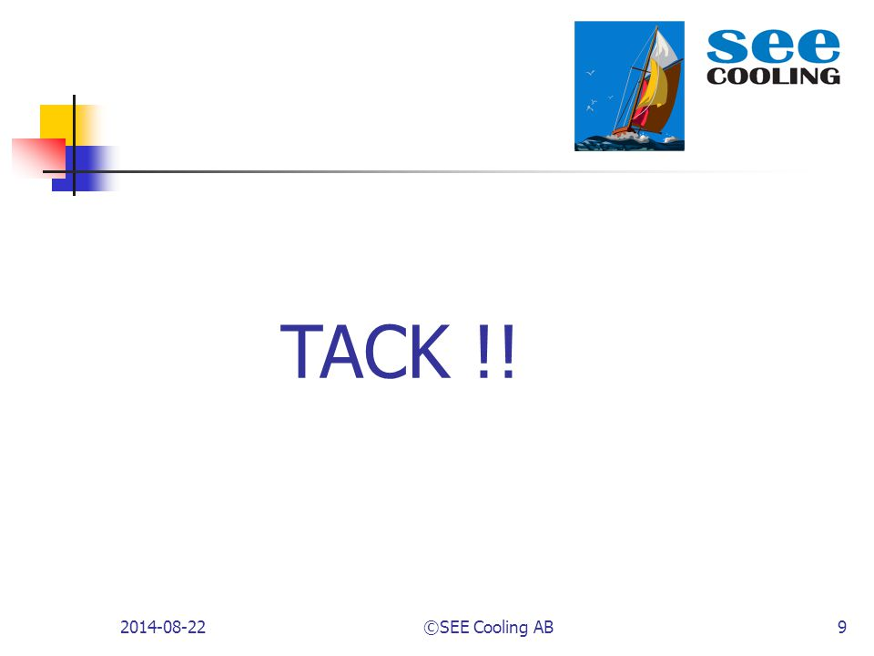 2014-08-22©SEE Cooling AB9 TACK !!
