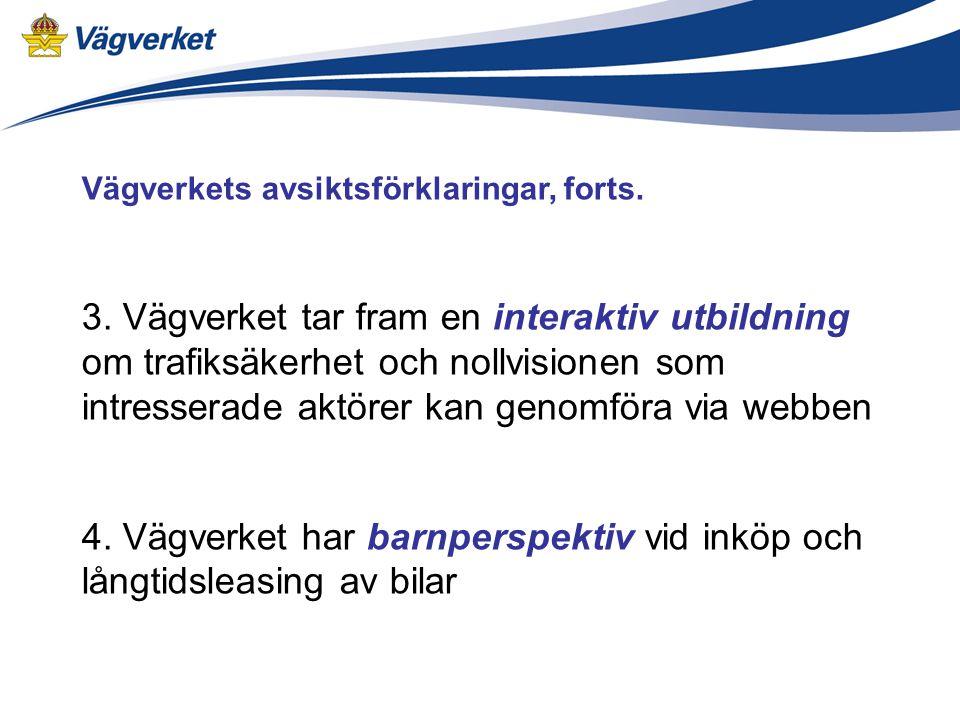 Vägverkets avsiktsförklaringar, forts. 3.