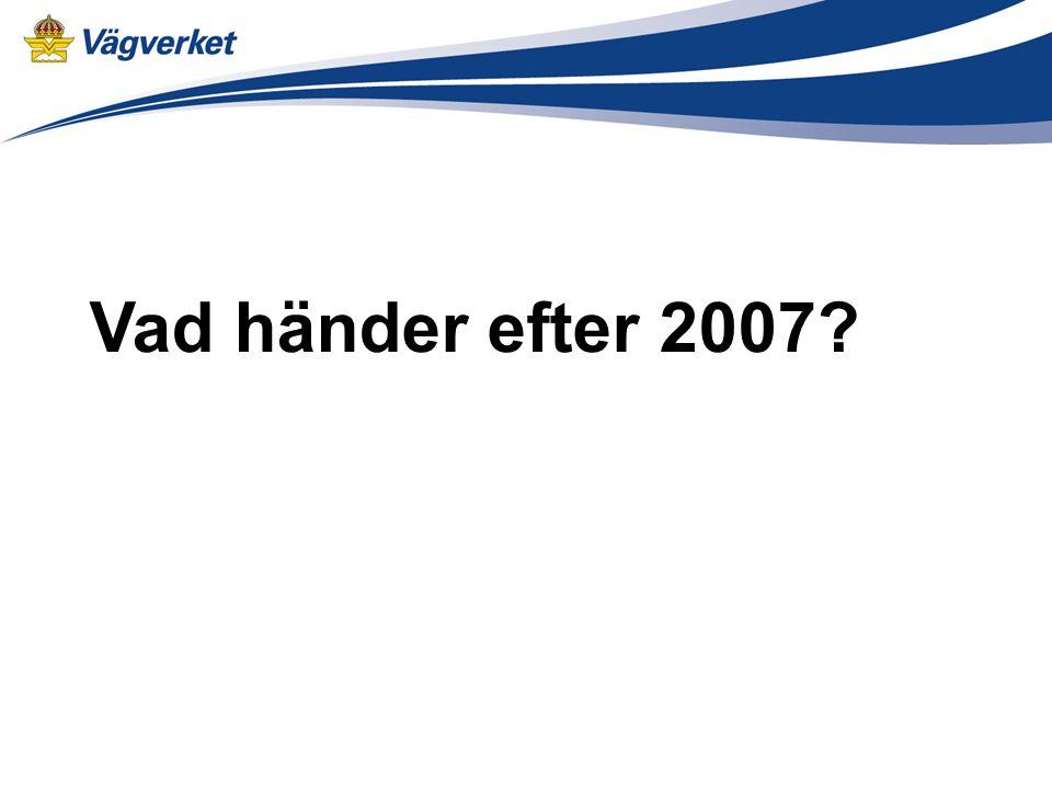 Vad händer efter 2007