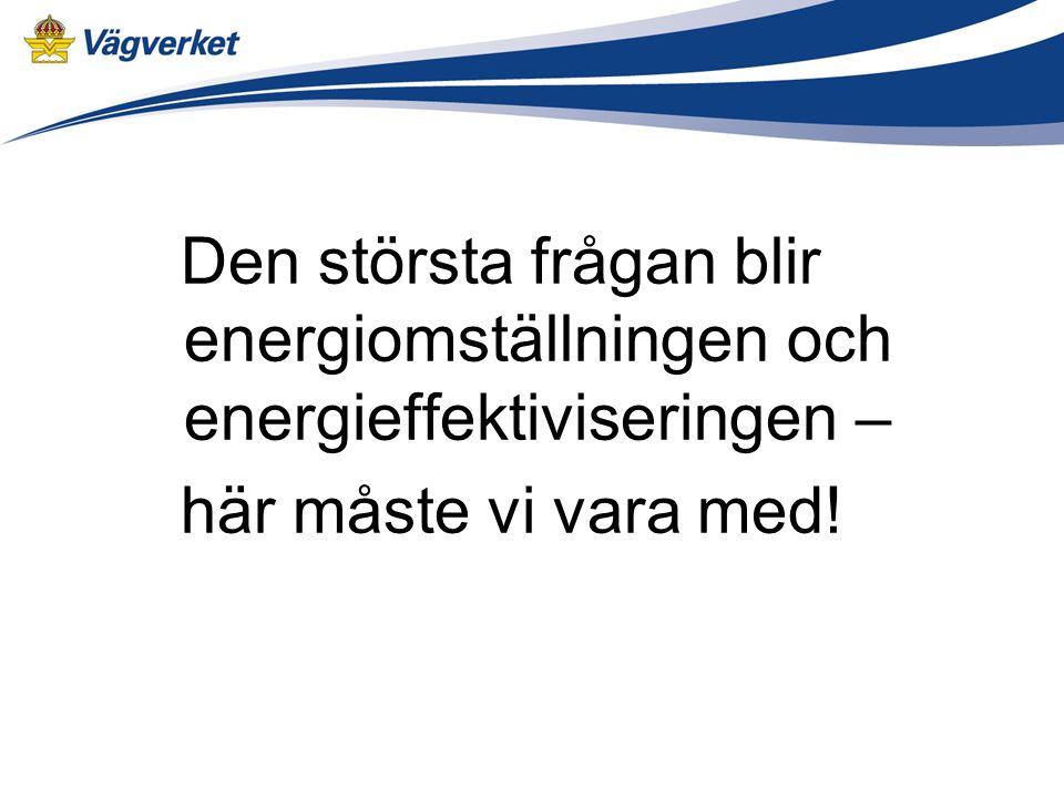 Den största frågan blir energiomställningen och energieffektiviseringen – här måste vi vara med!