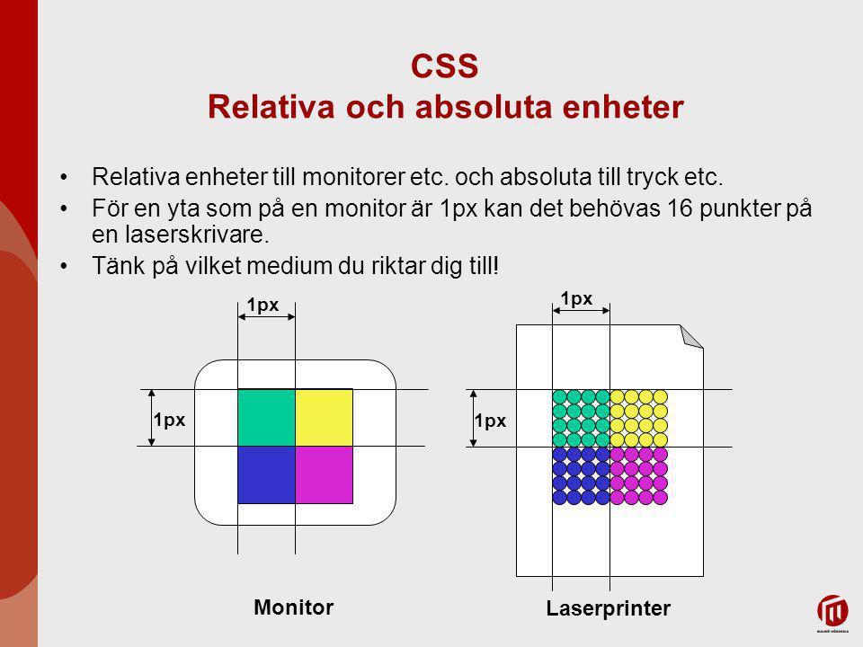 CSS Relativa och absoluta enheter Relativa enheter till monitorer etc.