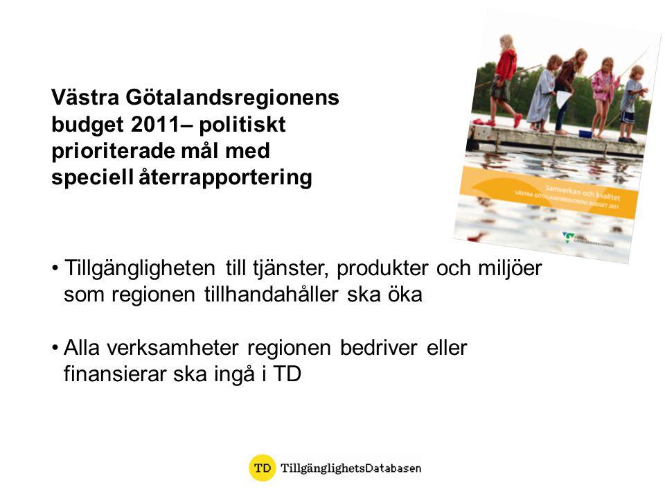 Västra Götalandsregionens budget 2011– politiskt prioriterade mål med speciell återrapportering Tillgängligheten till tjänster, produkter och miljöer