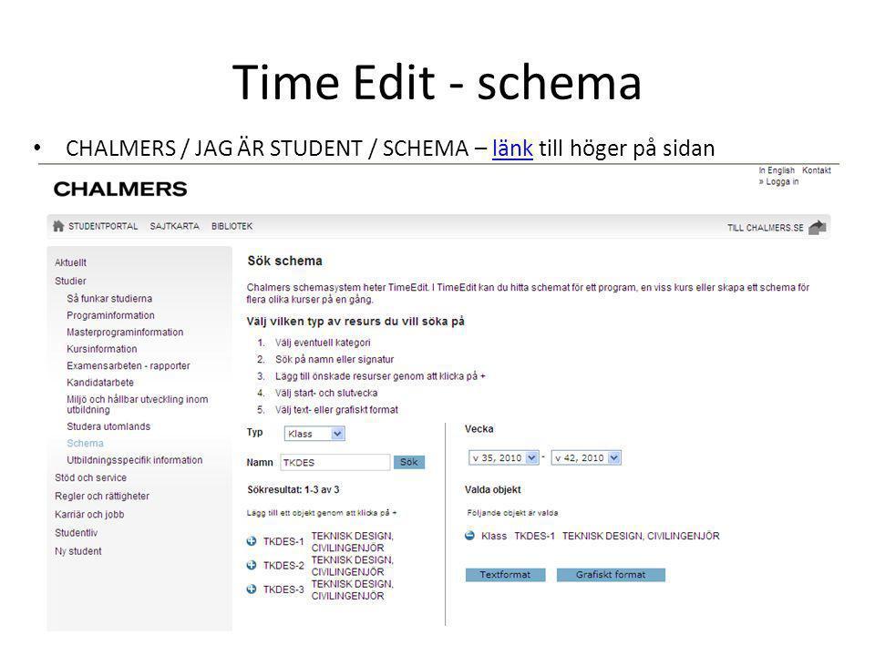 Time Edit - schema CHALMERS / JAG ÄR STUDENT / SCHEMA – länk till höger på sidanlänk