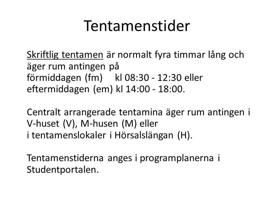 Tentamenstider Skriftlig tentamen är normalt fyra timmar lång och äger rum antingen på förmiddagen (fm) kl 08:30 - 12:30 eller eftermiddagen (em) kl 1