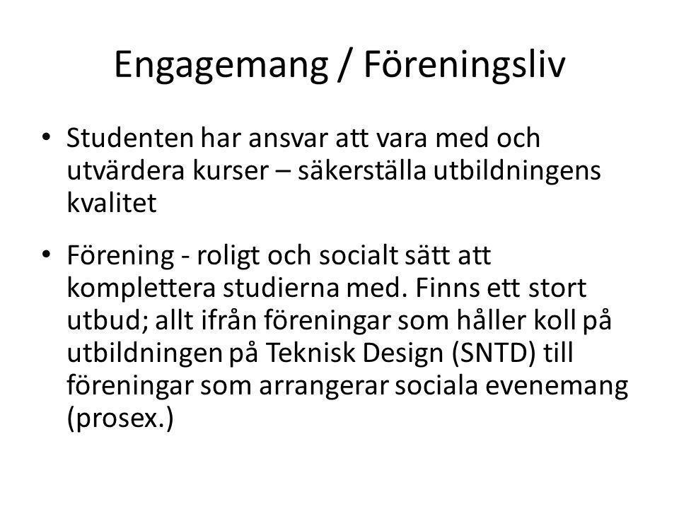 Engagemang / Föreningsliv Studenten har ansvar att vara med och utvärdera kurser – säkerställa utbildningens kvalitet Förening - roligt och socialt sä