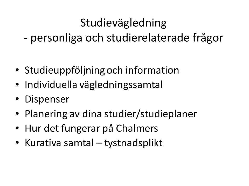 Studievägledning - personliga och studierelaterade frågor Studieuppföljning och information Individuella vägledningssamtal Dispenser Planering av dina