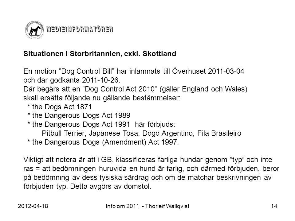 """2012-04-18Info om 2011 - Thorleif Wallqvist14 Situationen i Storbritannien, exkl. Skottland En motion """"Dog Control Bill"""" har inlämnats till Överhuset"""